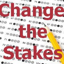 change the stakes