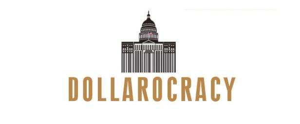 Dollarocracy