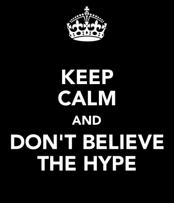 keep-calm-and-don-t-believe-the-hype