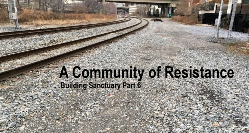 A Community of Resistance: Part 6